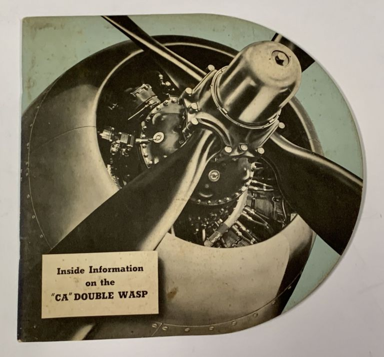 """INSIDE INFORMATION On The """"CA"""" DOUBLE WASP. U S. Aviation History / Promotional Publication."""