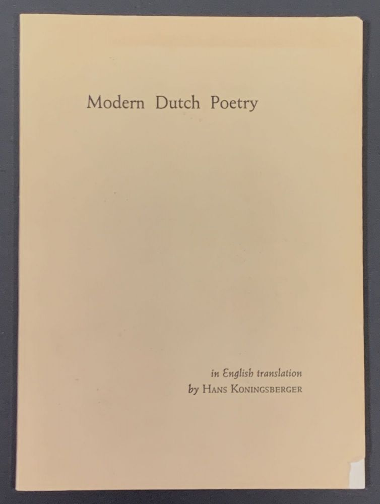 MODERN DUTCH POETRY.; Edited and Translated into English by Hans Koningsberger. Hans - Koningsberger.