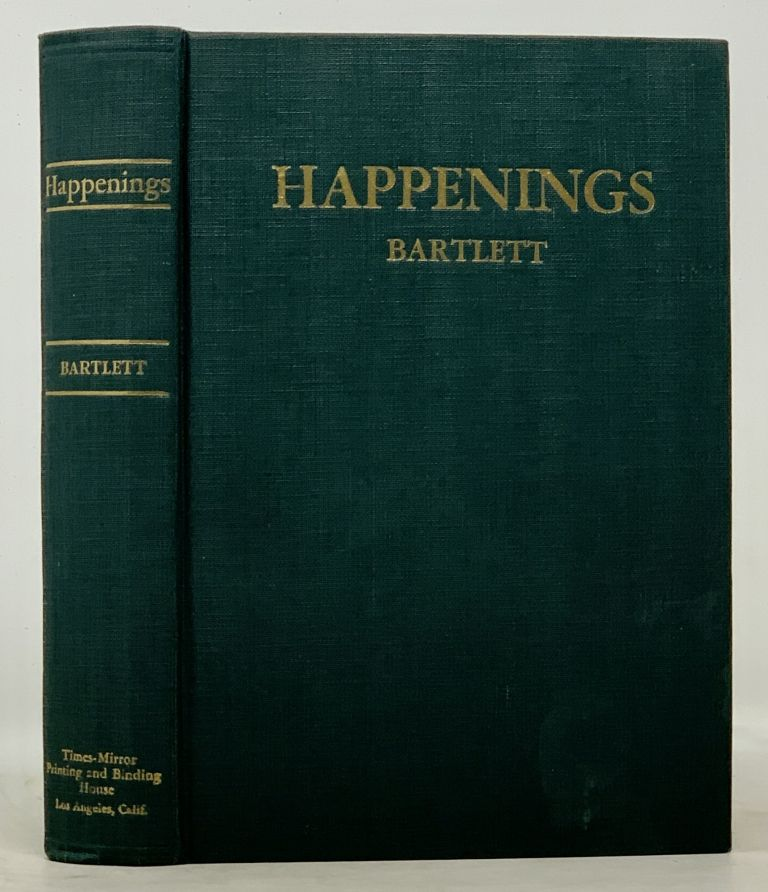 HAPPENINGS. A Series of Sketches of the Great California Out-of-Doors. W. P. Bartlett.