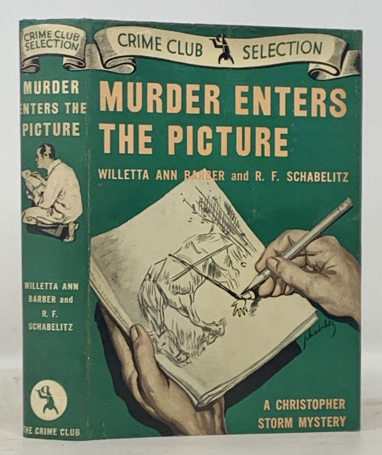 MURDER ENTERS The PICTURE. A Christopher Storm Mystery. Willetta Ann Barber, Schabelitz, udolph, rederick. 1884 - 1959.
