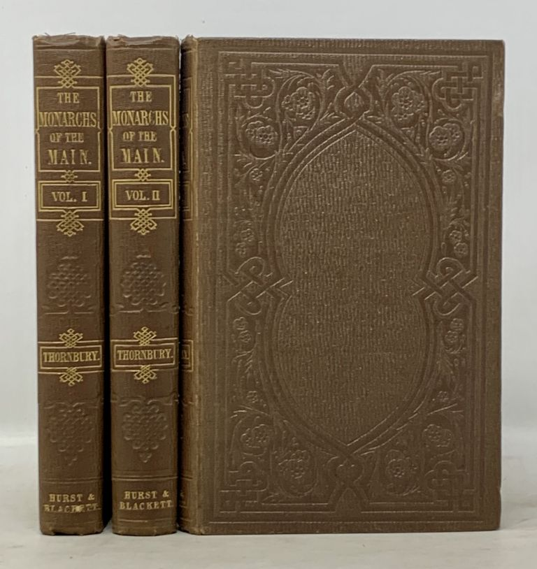 The MONARCHS Of The MAIN; or, Adventures of the Buccaneers. In Three Volumes. Maritime History, George . Thornbury, Esq, alter. 1828 - 1876.