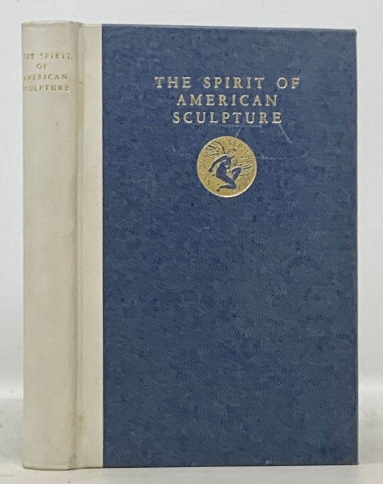 The SPIRIT Of AMERICAN SCULPTURE.; Written for the National Sculpture Society. Adeline Adams.