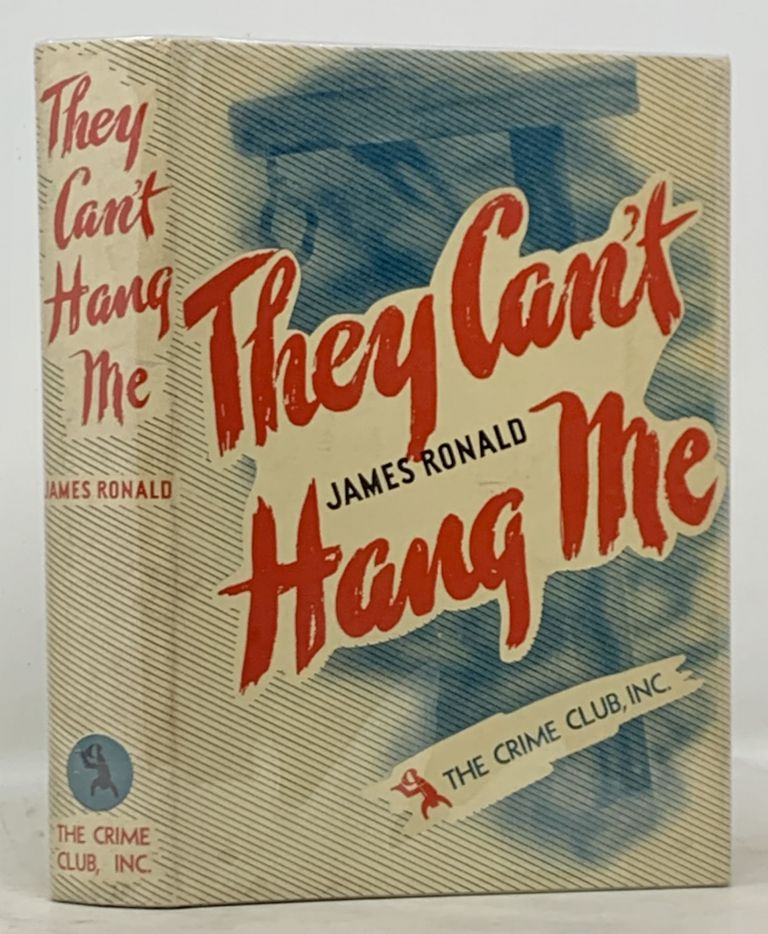 THEY CAN'T HANG ME. James Ronald, b. 1905.