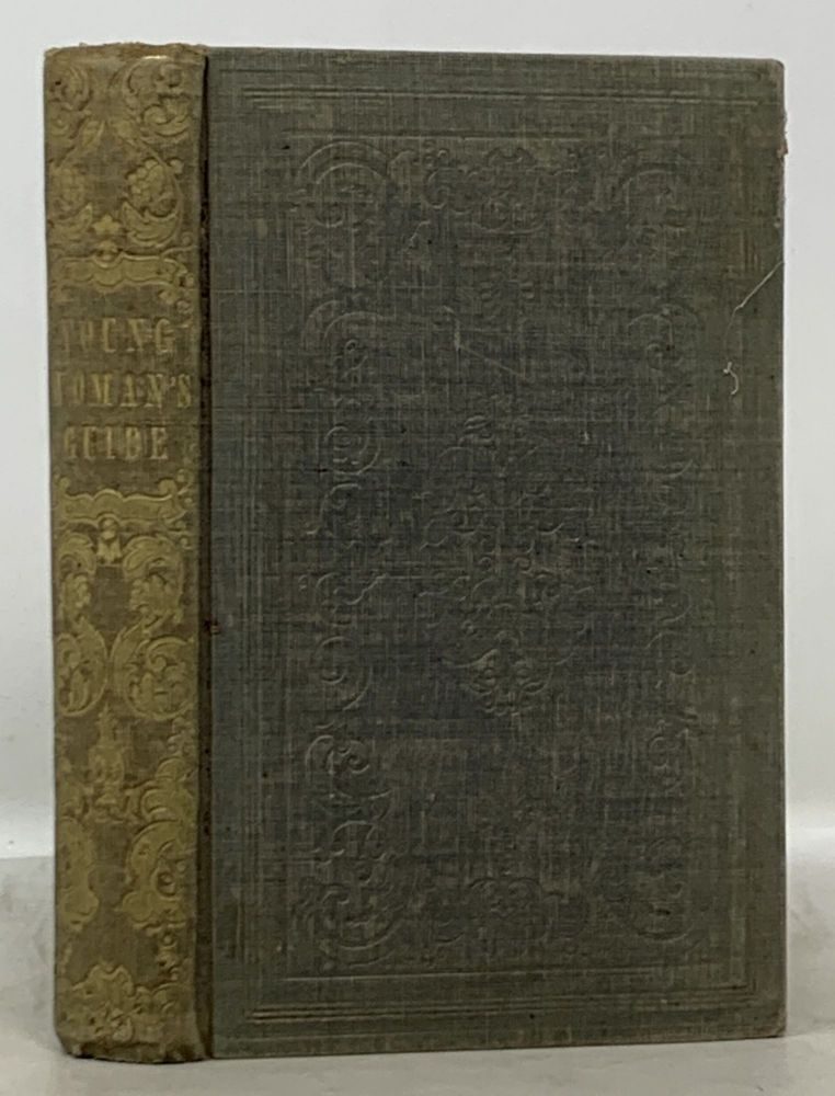 The YOUNG WOMAN'S GUIDE. Etiquette Manual, William Alcott, ndrus. 1798 - 1859.