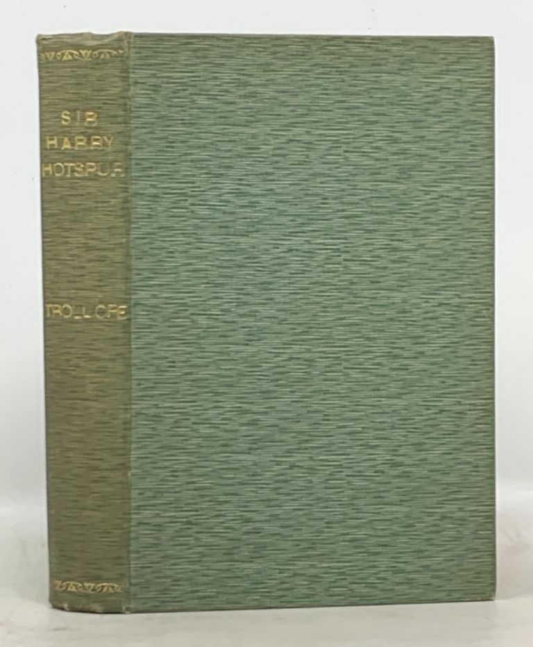 SIR HARRY HOTSPUR Of HUMBLETHWAITE. Anthony Trollope, 1815 - 1882.