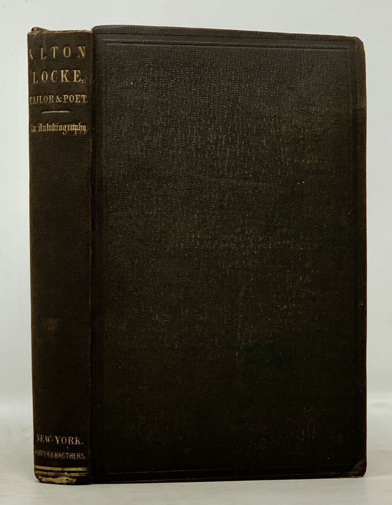 ALTON LOCKE, Tailor and Poet. An Autobiography. Charles. 1812 - 1875 Kingsley.
