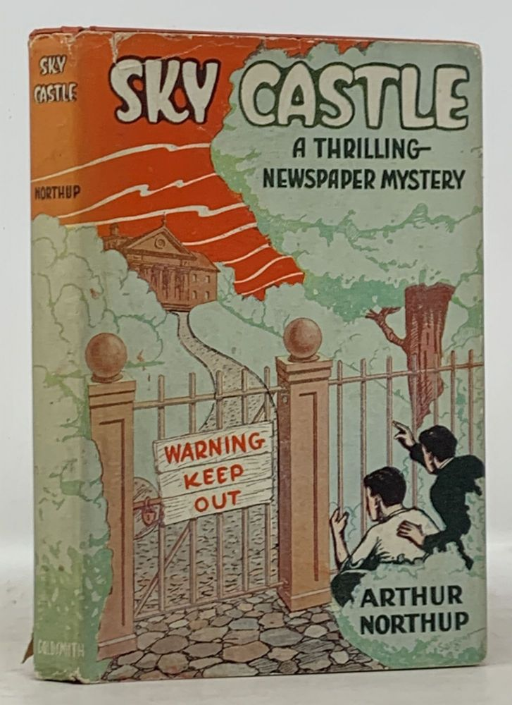 SKY CASTLE. A Thrilling Newspaper Mystery. Arthur Northup.