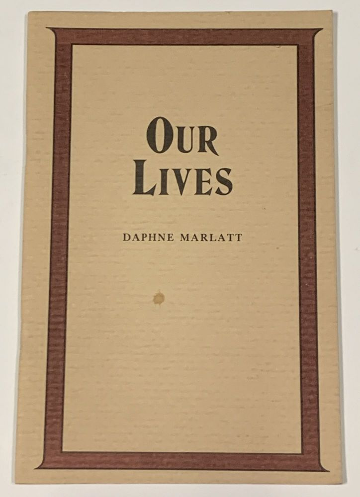 OUR LIVES.; Truck Books Series One Number One. Daphne Marlatt.