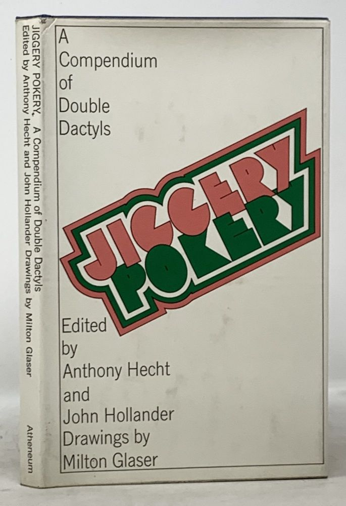 JIGGERY - POKERY A Compendium of Double Dactyls. Anthony Hecht, John - Hollander.