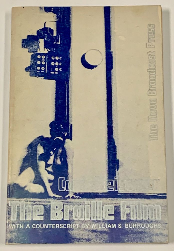 The BRAILLE FILM.; With a Counterscript by William S. Burroughs. Carl. Burroughs Weissner, William S., Alistair - Contributors MacLean.