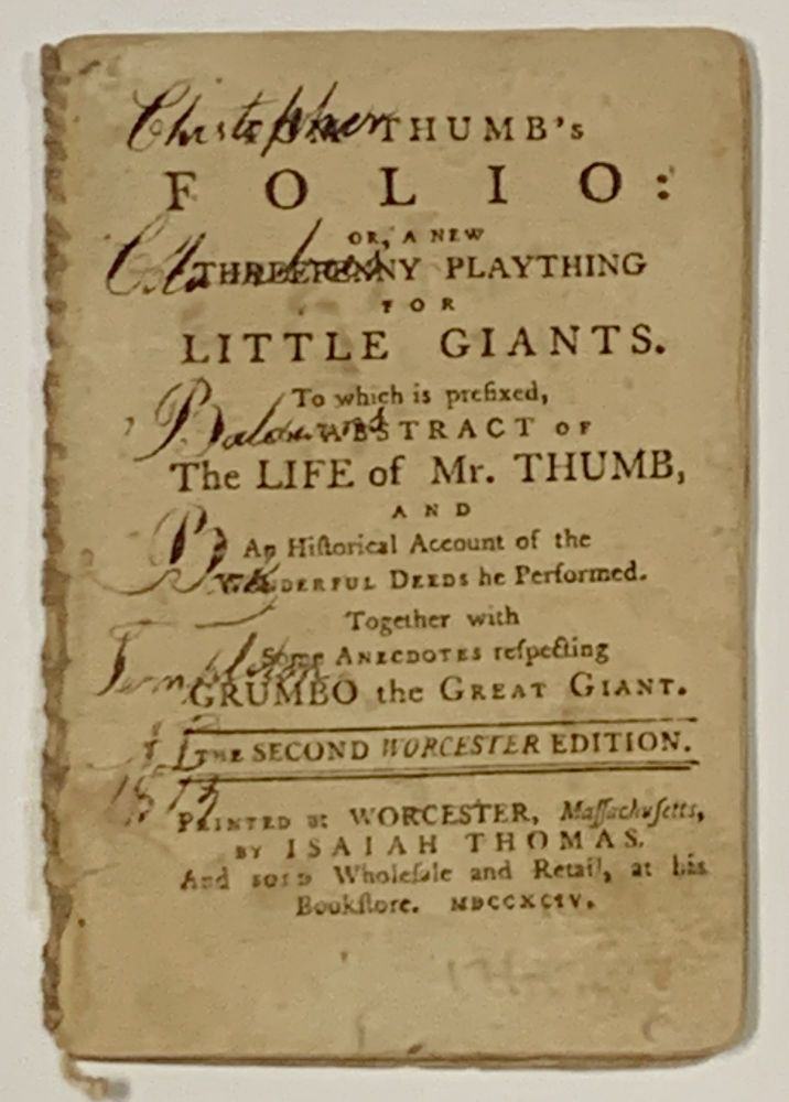 TOM THUMB'S FOLIO: or, A New Threepenny Plaything for Little Giants.; To Which is Prefixed, an Abstract of the Life of Mr. Thumb, and an Historical Account of the Wonderful Deeds He Performed. Together with Some Anecdotes Respecting Grumbo the Great Giant. Children's Chapbook.