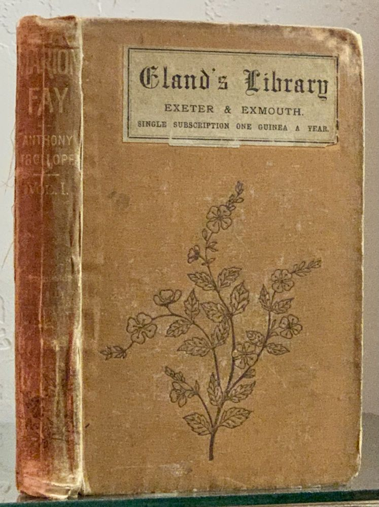 MARION FAY. A Novel. In Three Volumes. Anthony Trollope, 1815 - 1882.