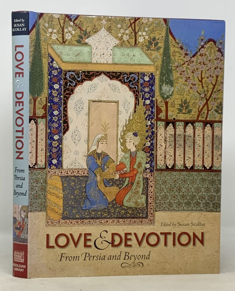 LOVE And DEVOTION. From Persia and Beyond. Susan - Scollay.