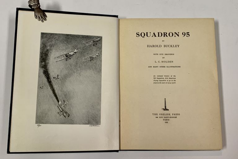 SQUADRON 95.; With Five Drawings by L. C. Holden and Many Other Illustrations. Foreword by Captain Ernst Udet, leading German ace at the end of the war. Harold. Udet Buckley, Captain Ernst - Contributor.