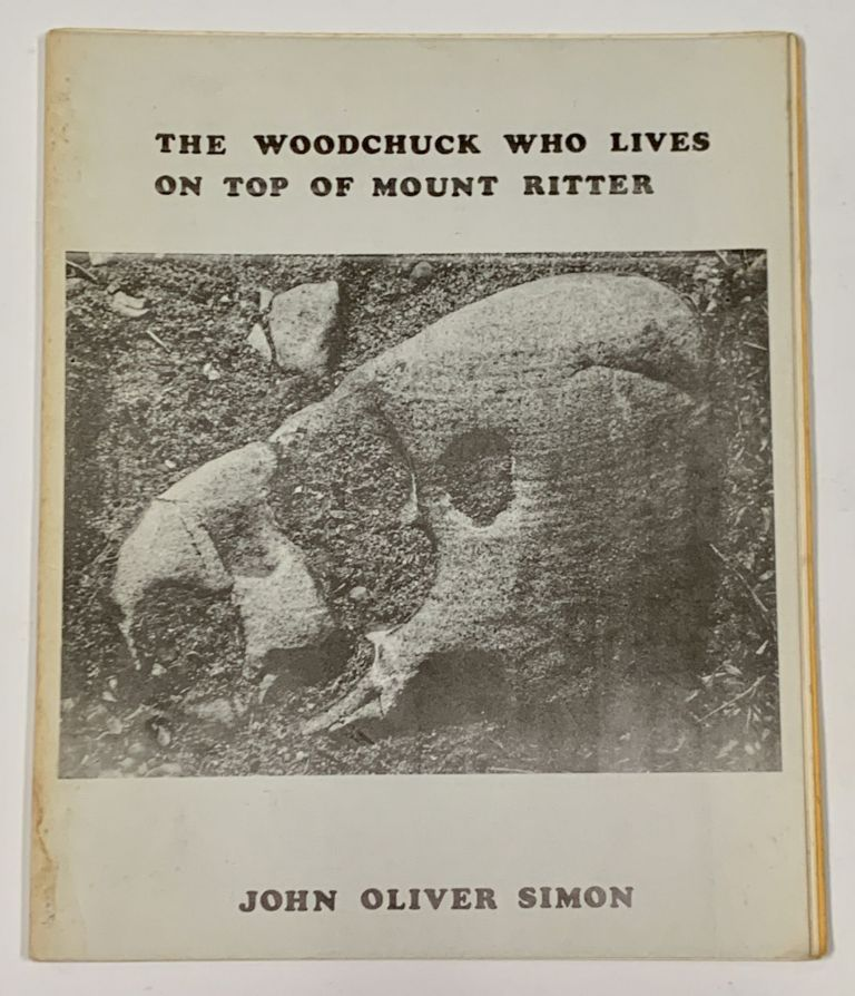 The WOODCHUCK WHO LIVES On TOP Of MOUNT RITTER.; Aldebaran Review No. 10. John Oliver Simon.