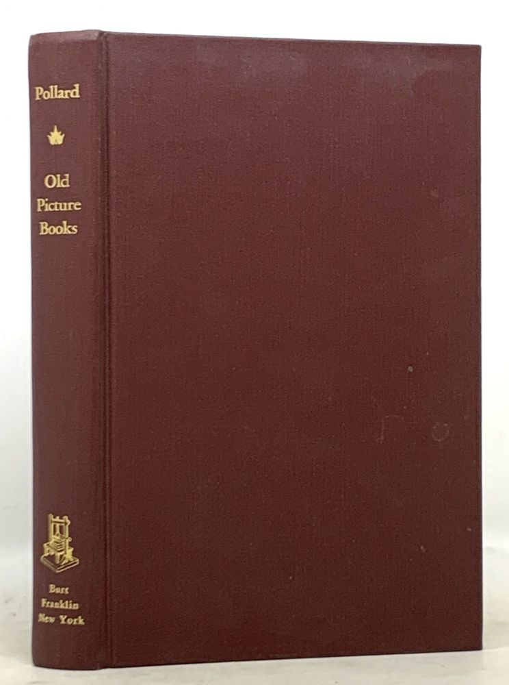 OLD PICTURE BOOKS With Other Essays on Bookish Subjects. Alfred W. Pollard.