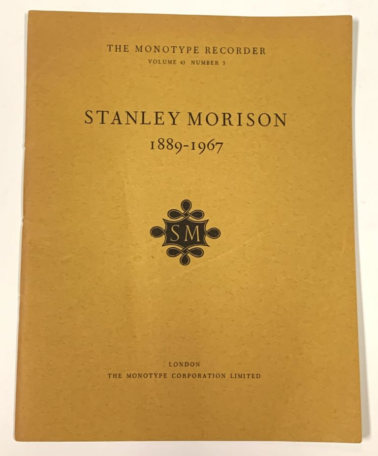 STANLY MORRISON 1889 - 1967.; The Monotype Recorder. Volume 43. Number 3. Autumn 1968. James Moran.