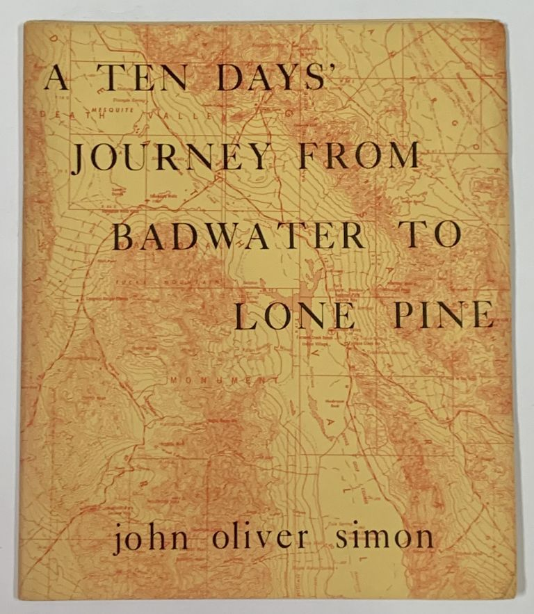 A TEN DAYS JOURNEY From BADWATER To LONE PINE. John Oliver Simon.