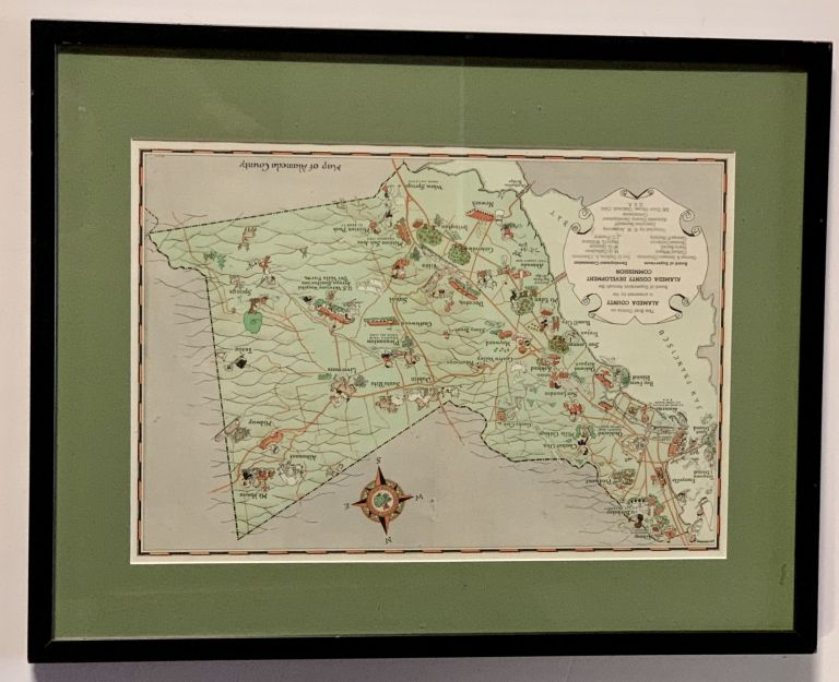 PICTORIAL MAP Of ALAMEDA COUNTY.; This Brief Outline on Alameda County is Presented by the Board of Supervisors through the Alameda County Development Commission. N. W. - Compiler. Janssen Armstrong, Board of Supervisors, George A. - Chairman, b. 1882.