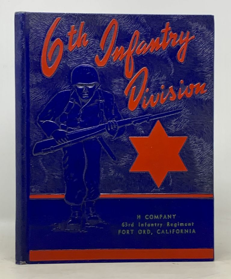 FORT ORD CALIFORNIA. 6th Infantry Division. H Company. 63rd Infantry Regiment. Company Year Book.