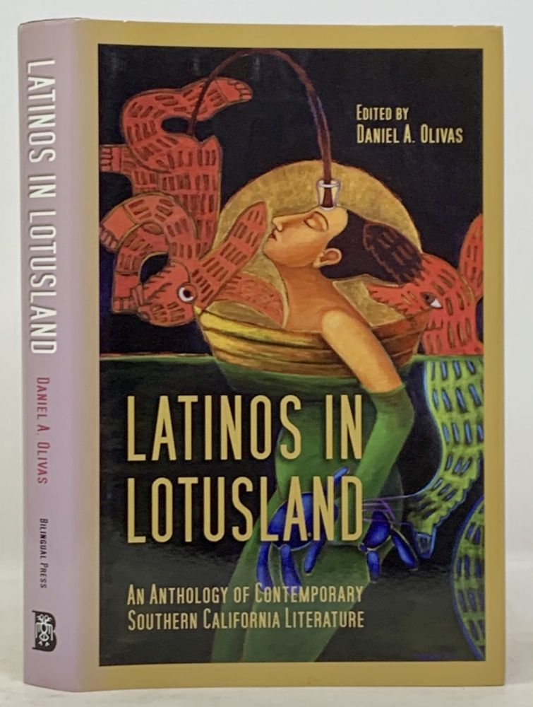 LATINOS In LOTUSLAND. An Anthology of Contemporary Southern California Literature. Daniel A. - Olivas, Jerry - Recipient Brown.