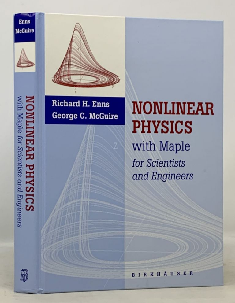 NONLINEAR PHYSICS With MAPLE for Scientists and Engineers. Richard H. Enns, George McGuire.