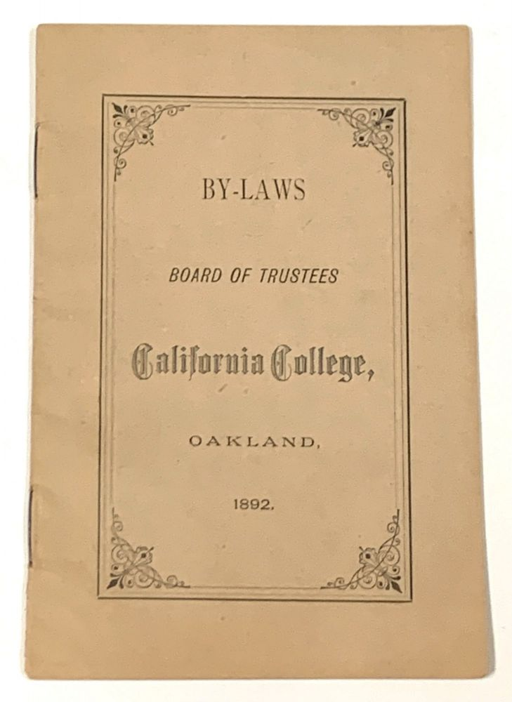 BY - LAWS Board of Trustees California College, Oakland. 1892. Oakland California Local History.