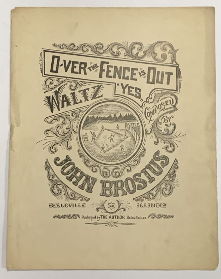 OVER The FENCE Is OUT; Waltz Composed by John Brosius. Baseball Literature / Sheet Music, John Brosius.