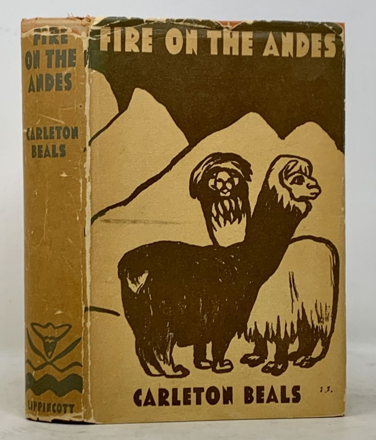 FIRE On The ANDES. Carleton Beals.