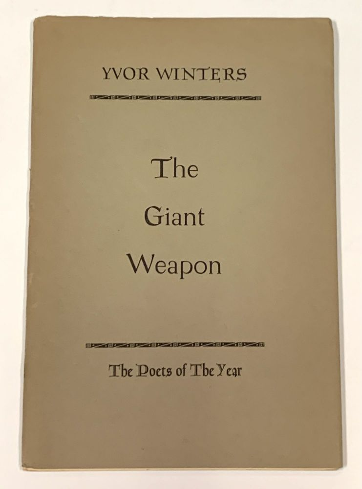 The GIANT WEAPON.; The Poets of the Year. Yvor Winters.