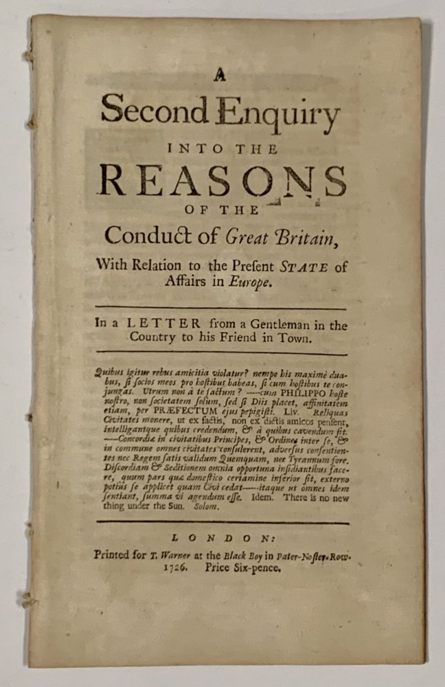 A SECOND ENQUIRY Into The REASONS Of The CONDUCT Of GREAT BRITAIN, with Relation to the Present State of Affairs in Europe.; In a Letter from a Gentleman in the Country to his Friend in Town. History of Great Britain.