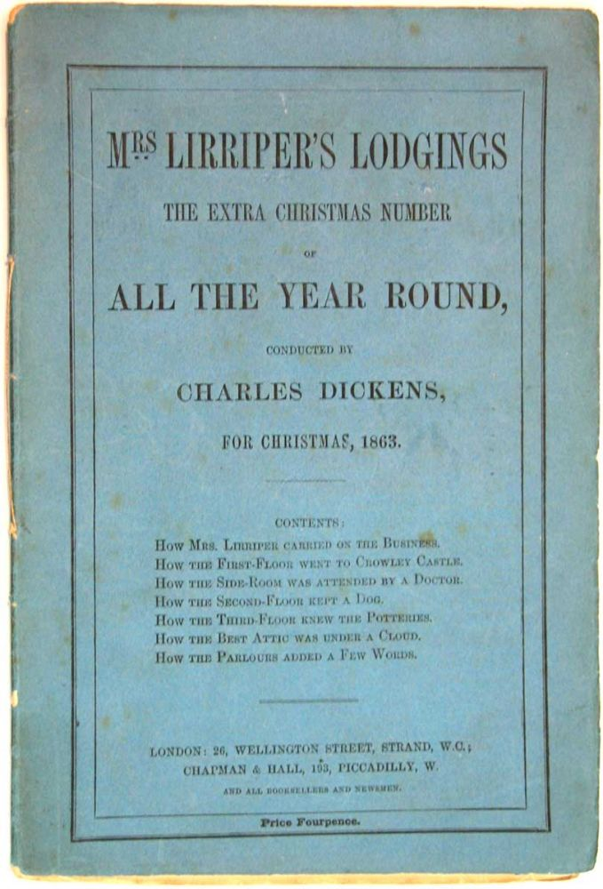MRS. LIRRIPER'S LODGINGS. The Extra Christmas Number for 'All The Year Round'. Christmas, 1863. Charles . Gaskell Dickens, Edmund, Amelia Ann Blandford . Yates, Charles Allston . Edwards, Andrew . Collins, Elizabeth . Halliday, 1812 - 1870, 1810 - 1865, Duff, 1830 - 1877, 1827 - 1876, 1831 - 1892, 1831 - 1894.