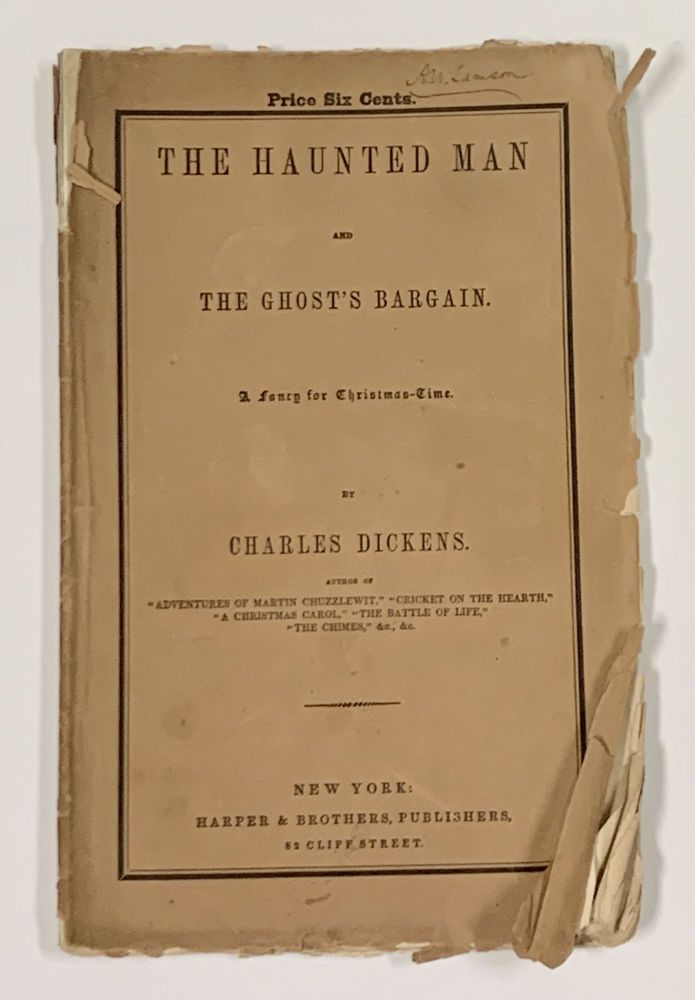 The HAUNTED MAN And The GHOST'S BARGAIN. A Fancy for Christmas-Time. Charles Dickens, 1812 - 1870.