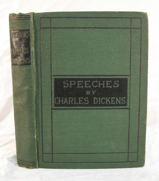 SPEECHES Literary and Social. Now First Collected , with Chapters on Dickens as a Letter Writer, Poet and Public Reader. R. H. - Shepherd, Charles Dickens, 1812 - 1870.