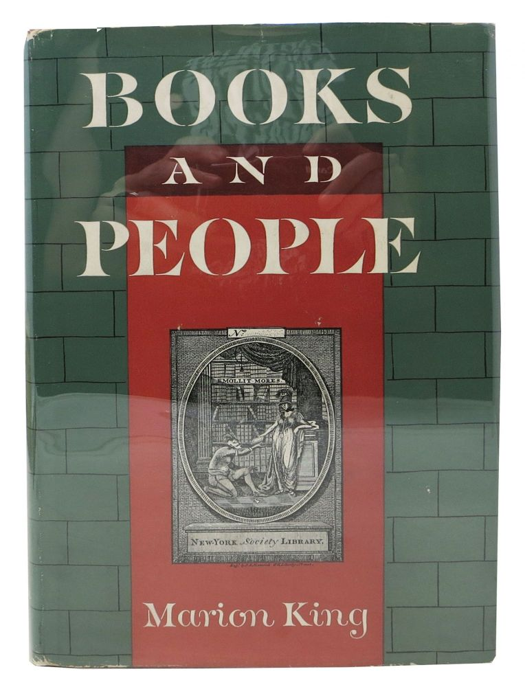 BOOKS And PEOPLE. Five Decades of New York's Oldest Library. Marion King.