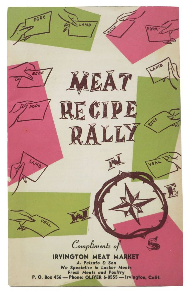 MEAT RECIPE RALLY.; Compliments of Irvington Meat Market. California Cookery.
