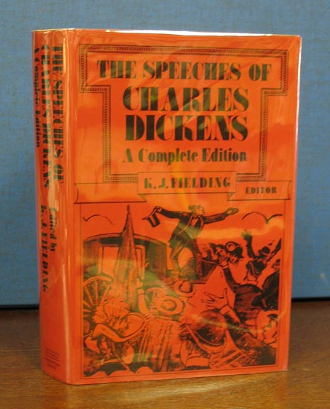 The SPEECHES Of CHARLES DICKENS. A Complete Edition. Charles . Fielding Dickens, K. J. -, 1812 - 1870.