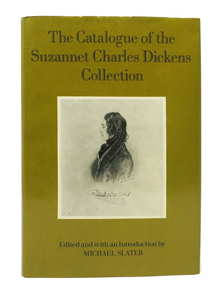 The CATALOGUE Of The SUZANNET CHARLES DICKENS COLLECTION.; Edited and with an Introduction by Michael Slater. Charles. 1812 - 1870 Dickens, Michael - Slater.