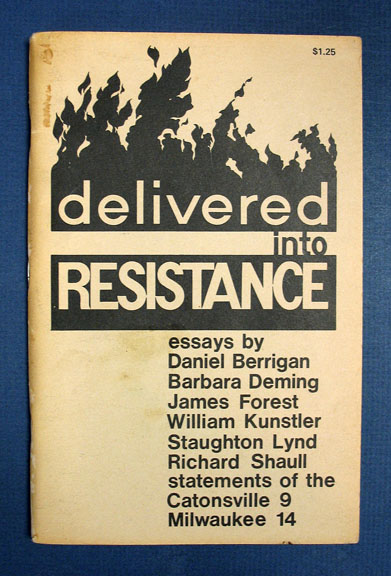 DELIVERED INTO RESISTANCE. Statements of the Catonsville 9-Milwaukee 14. Anthology.
