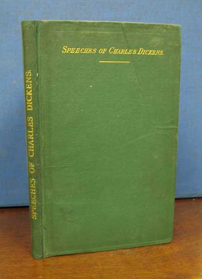 SPEECHES, LETTERS, And SAYINGS of CHARLES DICKENS. To Which is Added A Sketch of the Author by George Augustus Sala and Dean Stanley's Sermon. Charles Dickens, George Augustus 1812 - 1870. Sala, Henry. 1828 - 1895.