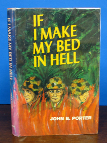 IF I MADE MY BED In HELL. John B. Porter.