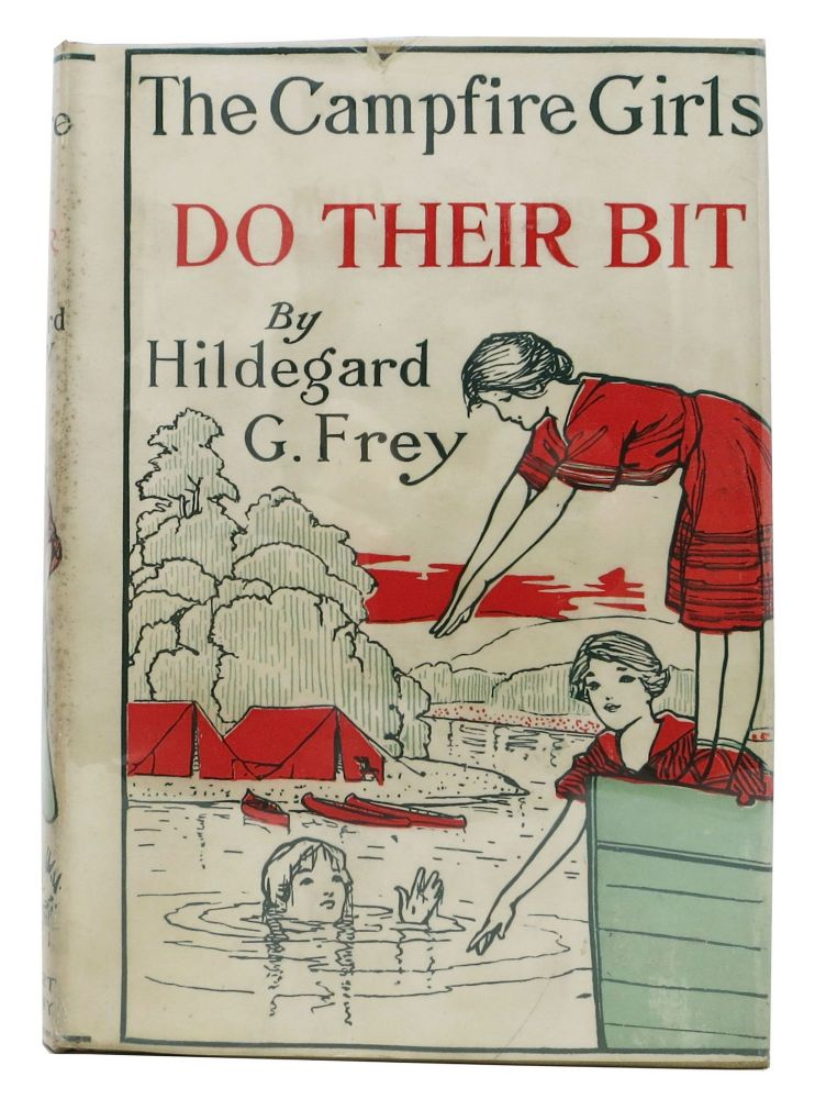 The CAMPFIRE GIRLS DO THEIR BIT or, Over the Top with the Winnebagos. Hildegard G. Frey.