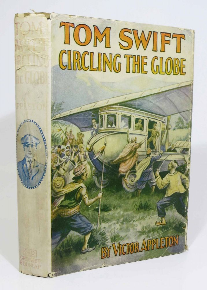 TOM SWIFT CIRCLING The GLOBE or The Daring Cruise of the Air Monarch. Tom Swift Series #30. Victor Appleton.