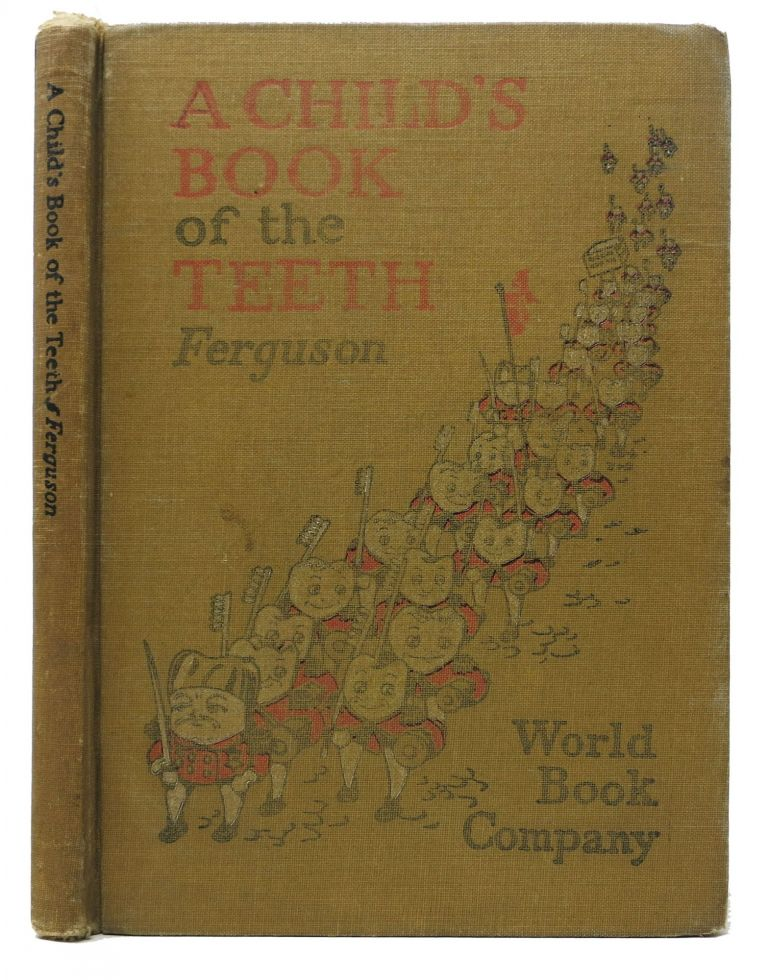 A CHILD'S BOOK Of The TEETH. Dentistry, Harrison Wader Ferguson.
