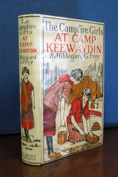 The CAMPFIRE GIRLS At CAMP KEEWAYDIN or, Down Paddles. Hildegard G. Frey.