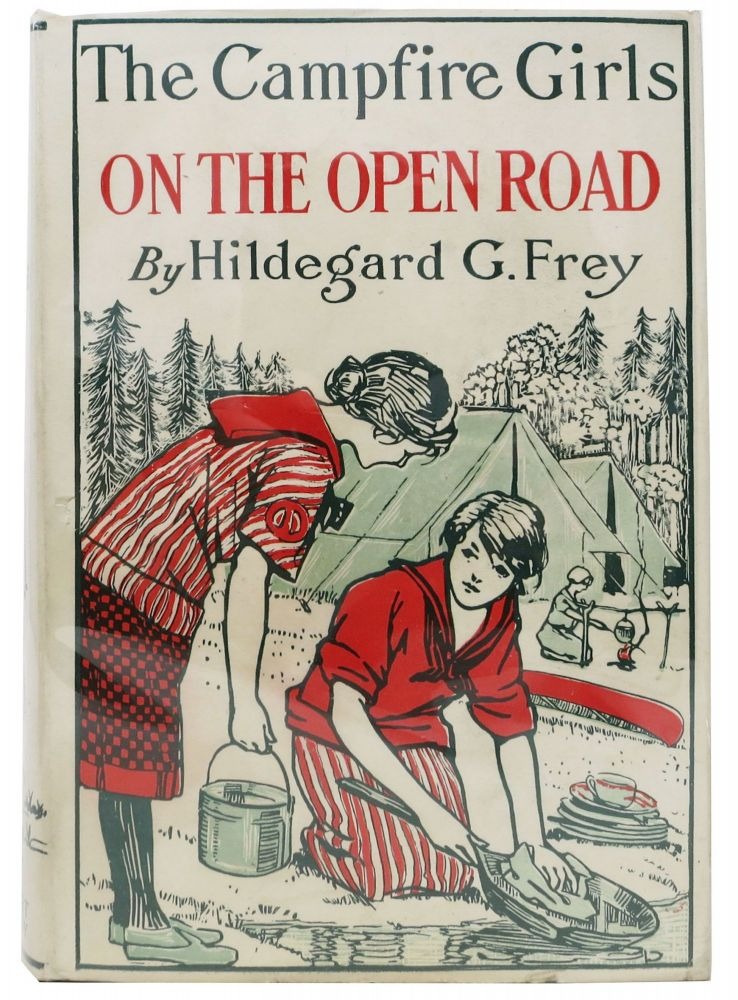 The CAMPFIRE GIRLS On The OPEN ROAD or, Glorify Work. Hildegard G. Frey.