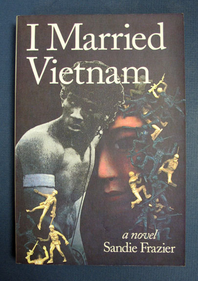 I MARRIED VIETNAM. Sandie Frazier.