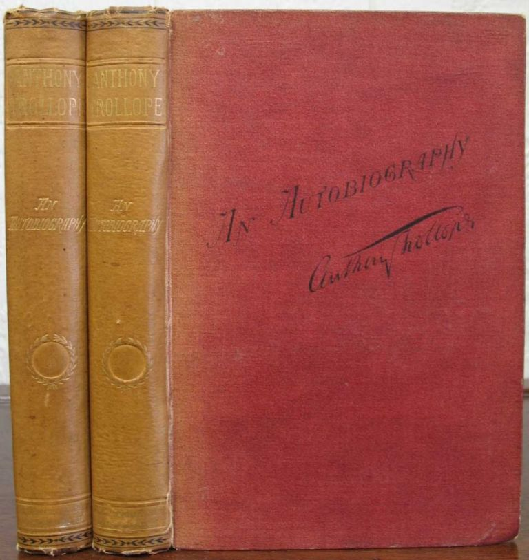 AUTOBIOGRAPHY. Anthony Trollope, 1815 - 1882.