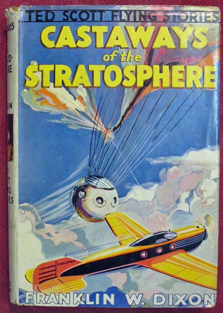 CASTAWAYS Of The STRATOSPHERE or Hunting the Vanished Baloonists. Ted Scott Flying Stories #18. Franklin W. Dixon.