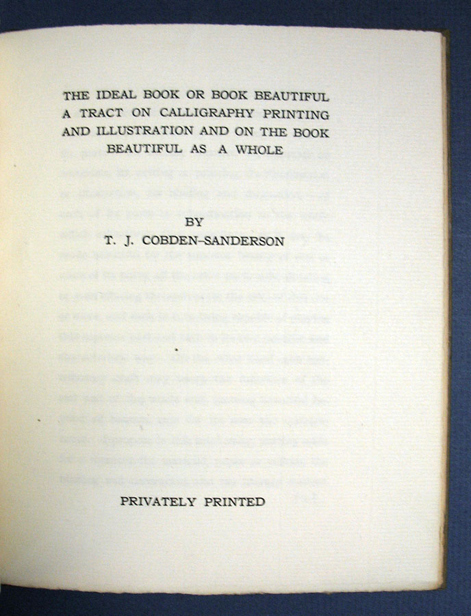 The IDEAL BOOK Or BOOK BEAUTIFUL. A Tract on Calligraphy Printing and Illustration and on the Book Beautiful as a Whole. Private Press, T. J. Cobden-Sanderson.